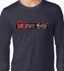 Sun Prairie Strong Long Sleeve T-Shirt
