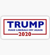Donald Trump for President 2020 - Make Liberals Cry Again Sticker