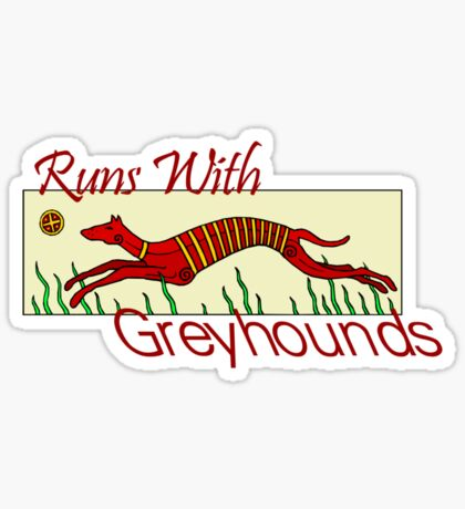 Runs With Greyhounds Sticker