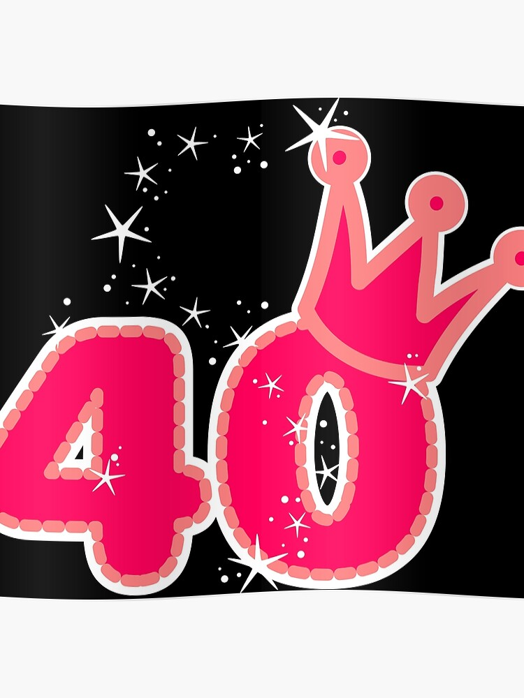40th Birthday Girl Gift Ideas Princess Style Stars Poster
