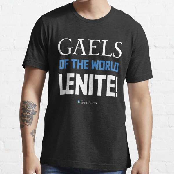 Gaels of the world, lenite! Essential T-Shirt