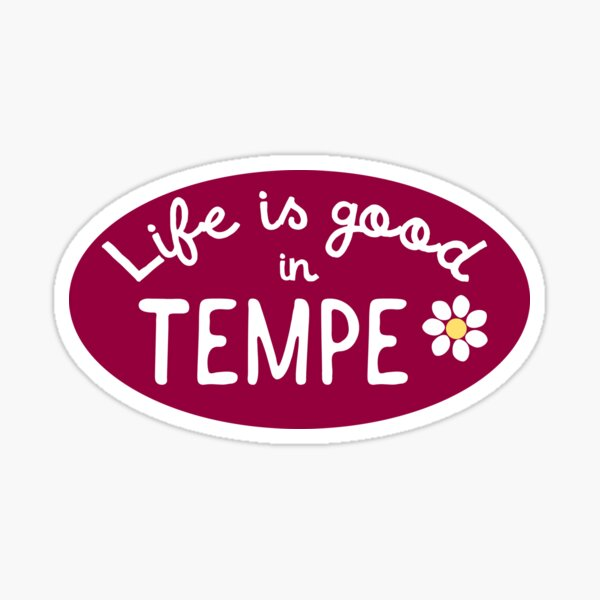 Life is Good in Tempe Sticker