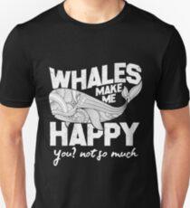 Whales make me happy Unisex T-Shirt