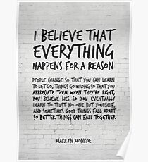 I believe everything happens for a reason - Marilyn Monroe Quote Poster