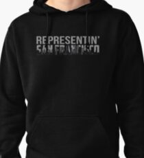 Representin' San Francisco city fan shirt Pullover Hoodie