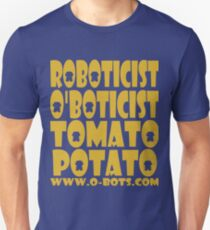 O'BOT: Roboticist O'Boticist Tomato Potato Slim Fit T-Shirt