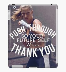 Push Through - Your Future Self Will Thank You iPad Case/Skin