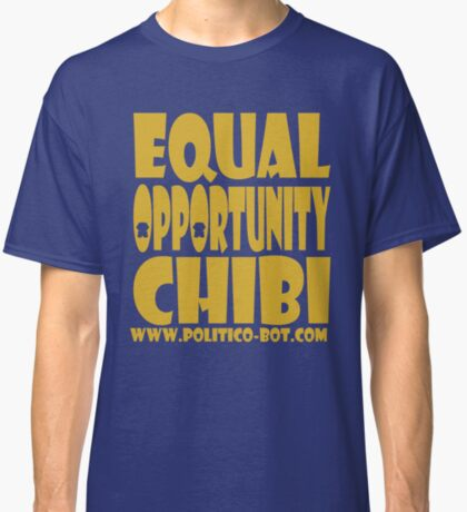 POLITICO'BOT: Equal Opportunity Chibi Classic T-Shirt