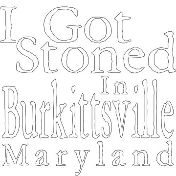 I Got Stoned In Burkittsville by chrisisreed