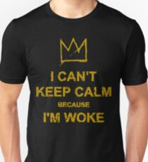 I Can't Keep Calm Unisex T-Shirt