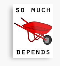 So much depends upon a red wheelbarrow Metal Print