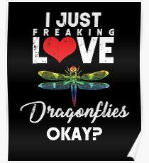 Just Freaking Love Dragonflies Poster
