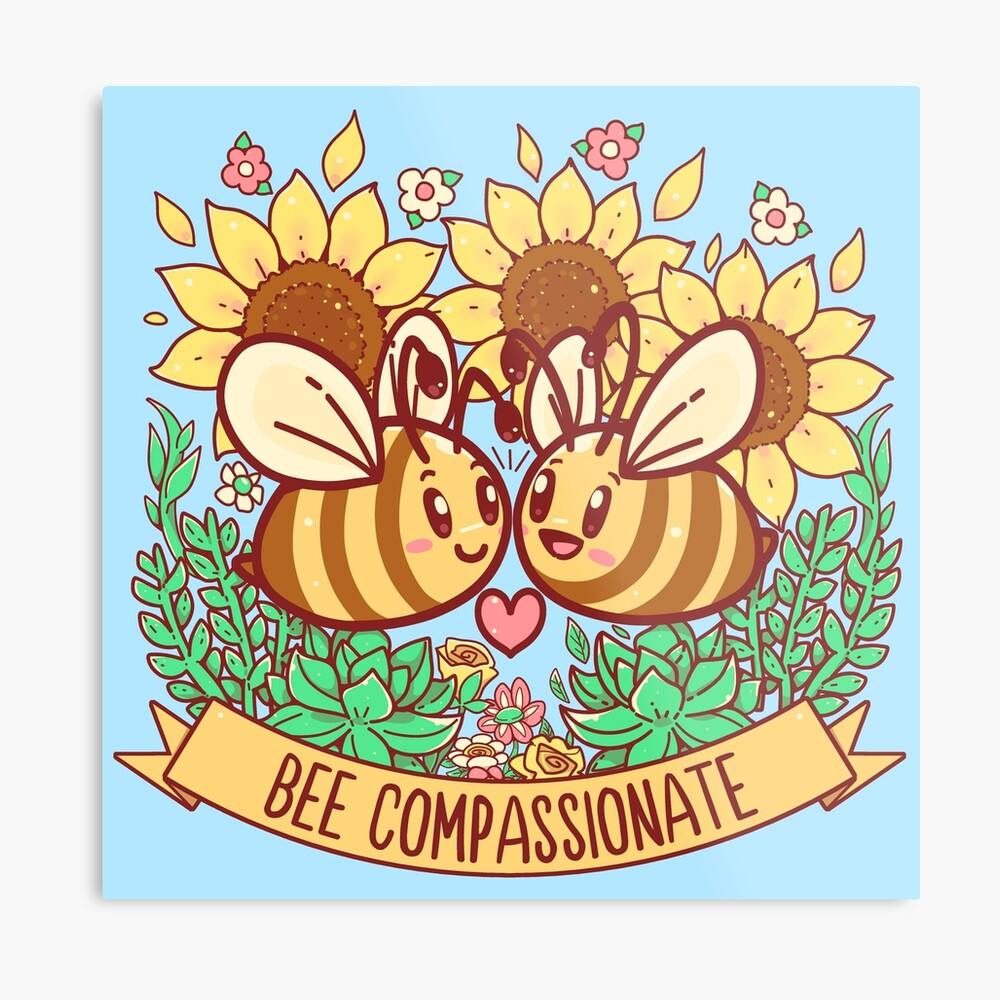 Bee Compassionate - Save the Bees Metal Print