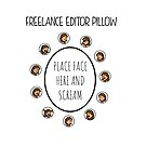 Freelance Editor Pillow by pikkoshouse