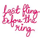 Last Fling Before The Ring by faydixondesign