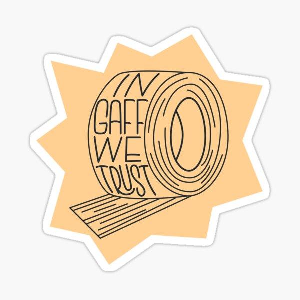 In Gaff We Trust Sticker