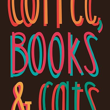 Coffee, Books and Cats by Dellan
