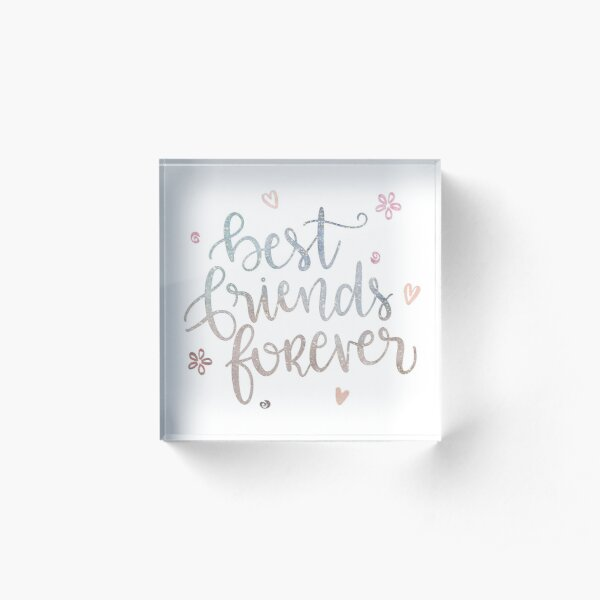 Best Friends Forever Acrylic Block