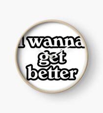 i wanna get better - bleachers  Clock