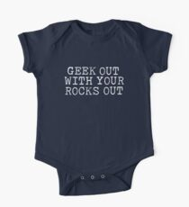 Geek Out With Your Rocks Out One Piece - Short Sleeve