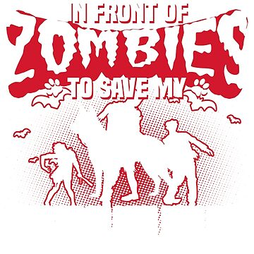 I would push you in front of zombies to save my Australian kelpie by tee-2017vn