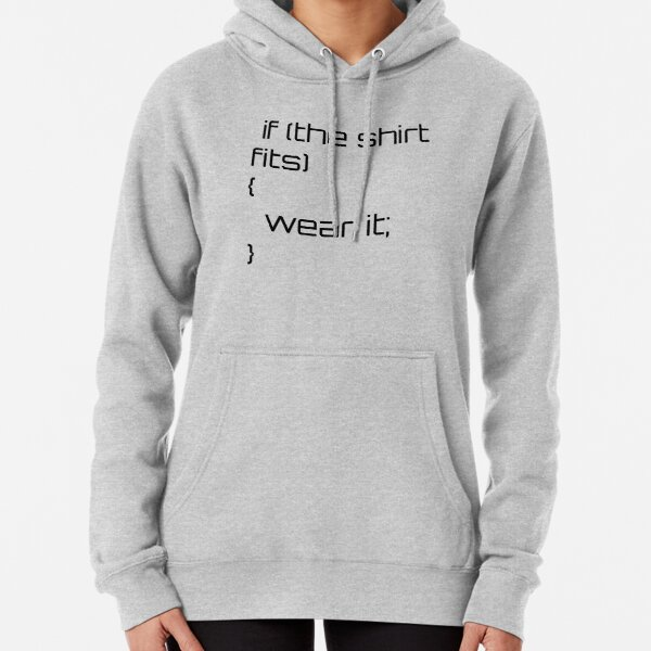 If the shirt fits... Pullover Hoodie
