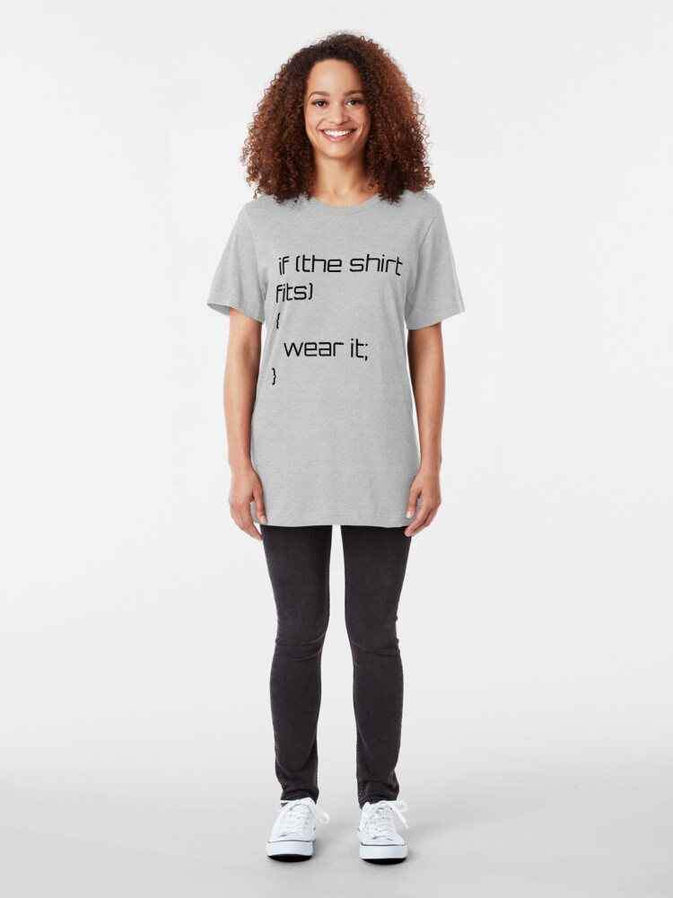 Alternate view of If the shirt fits... Slim Fit T-Shirt