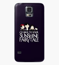 Go back to your sunshine fairy tale  Case/Skin for Samsung Galaxy