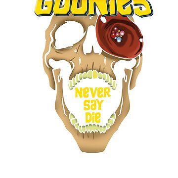 Goonies Never Say Die by Shiertdork