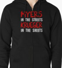 Myers in the streets - Krueger in the sheets Zipped Hoodie