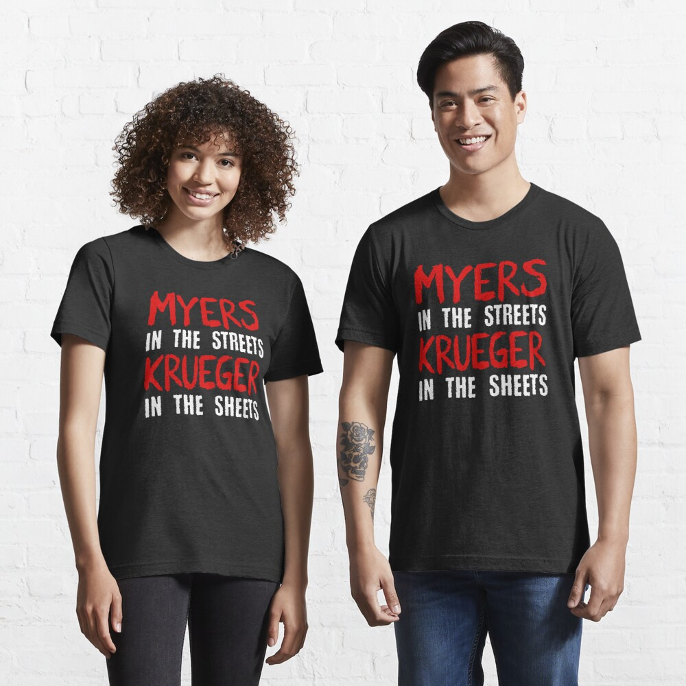 Myers in the streets - Krueger in the sheets Essential T-Shirt
