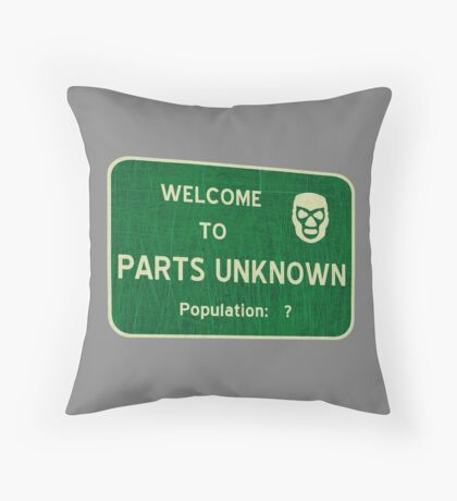 Welcome To Parts Unknown Throw Pillow