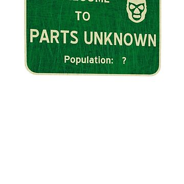 Welcome To Parts Unknown by BartonKeyes