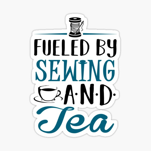 Fueled by Sewing and Tea Sticker