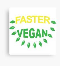 faster stronger vegan Canvas Print