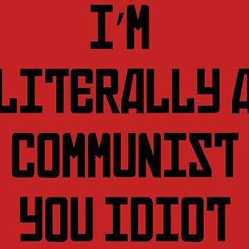 """«""""Je suis littéralement un communiste, idiot!""""» par agcdesign"""