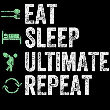 Eat Sleep Ultimate Repeat - Ultimate Frisbee by alexmichel