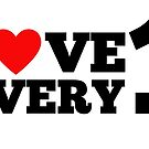 Love every one- a simple statement for complicated times by Alleyvision