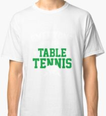 Everyone can play table tennis Classic T-Shirt