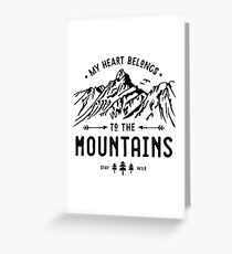 My Heart belongs to the Mountains Greeting Card