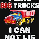 I Like Big Trucks I Can Not Lie Shirt Dump Truck Graphic Design by Oldskool0482