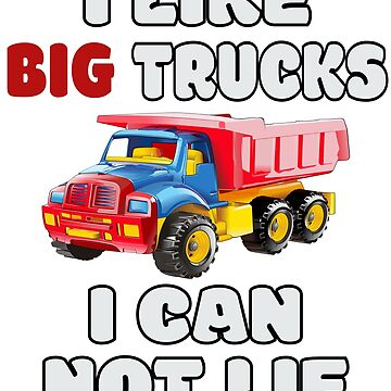 I Like Big Trucks I Can Not Lie Shirt Dump Truck Graphic Design by Oldskool0482
