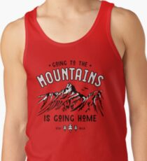 Going to the Mountains is going Home Tank Top