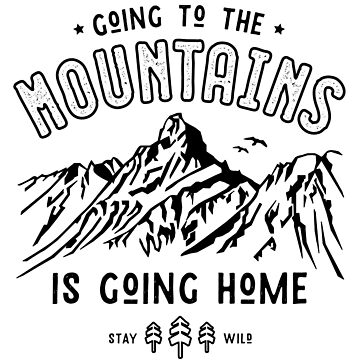 Going to the Mountains is going Home by posay