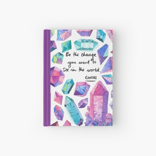 Gandhi Quote - Be the change - crystals Hardcover Journal