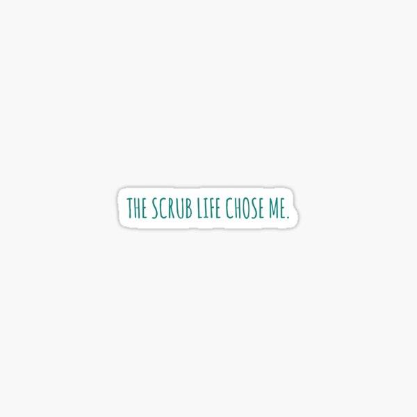 Scrub Life- Turquoise Sticker