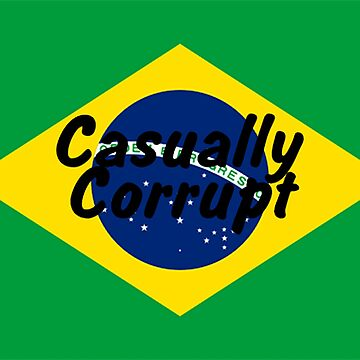 Casually Corrupt Brazil by CasuallyCorrupt