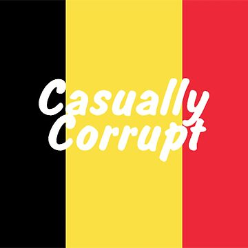Casually Corrupt Belgium by CasuallyCorrupt