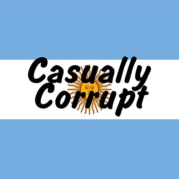Casually Corrupt Argentina by CasuallyCorrupt