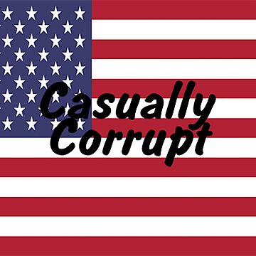 Casually Corrupt USA by CasuallyCorrupt